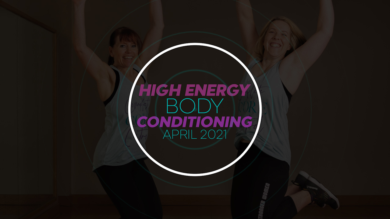 High energy body conditioning workout april 2021